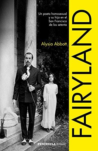 Fairyland: Un poeta homosexual y su hija en el San Francisco de los setenta (HUELLAS) por Alysia Abbott