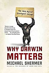 [(Why Darwin Matters : The Case Against Intelligent Design)] [By (author) Founding Publisher Michael Shermer] published on (July, 2007)