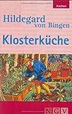 Hildegard von Bingen - Klosterküche - Röger Anett von Bingen Hildegard und Heilige