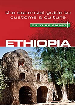 Ethiopia - Culture Smart!: The Essential Guide to Customs & Culture by [Howard, Sarah]