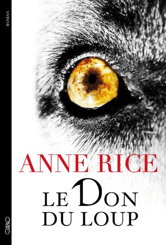 Le don du loup par Anne Rice