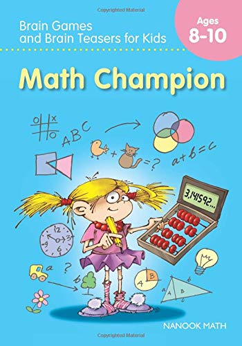 Math Champion: Brain Games and Brain Teasers for Kids (Ages 8 to 10) (Tom Emusic)