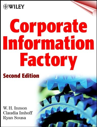 Corporate Information Factory (Wiley Computer Publishing)