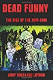 DEAD FUNNY: THE RISE OF THE ZOM-COM