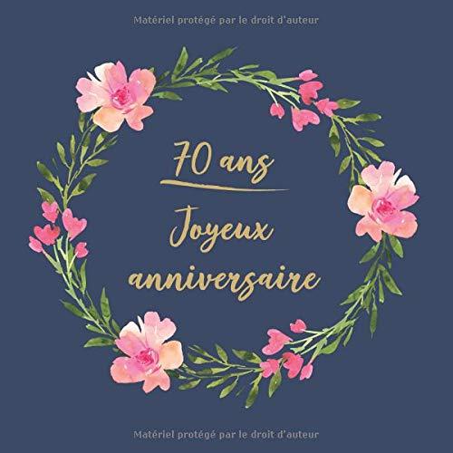 70 ans Joyeux Anniversaire: Félicitations - Nous vous souhaitons un bon anniversaire | Livre d'or pour l'écriture | Idées cadeaux pour vieux amis par  CadeauxLivres DeSophie