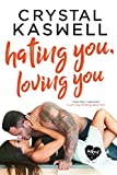#5: Hating You, Loving You