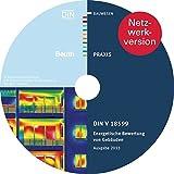 DIN V 18599 - Energetische Bewertung von Gebäuden: Berechnung des Nutz-, End- und Primärenergiebedarfs für Heizung, Kühlung, Lüftung, Trinkwarmwasser und Beleuchtung Ausgabe 2013 (Beuth Praxis)