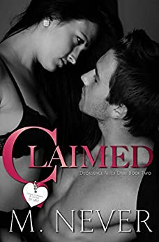 Claimed (Decadence After Dark Book 2) by [Never, M.]