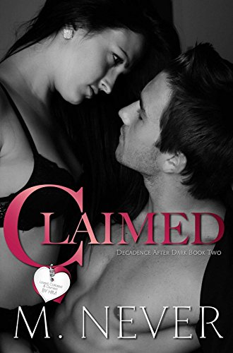 Claimed: Dark Romance (Decadence After Dark Book 2)