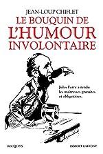 Le Bouquin de l'humour involontaire (Bouquins) de Jean-Loup CHIFLET