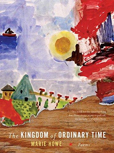 The Kingdom of Ordinary Time: Poems por Marie Howe