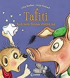 Tafiti - Auch beste Freunde streiten mal: Bilderbuch ab 4 Jahre