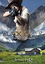 Black Eagle: La venganza del águila par Jess GR
