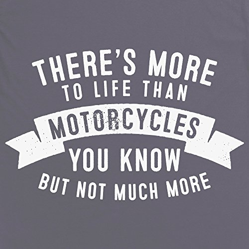 More To Life Than Motorcycles T-Shirt, Herren Anthrazit