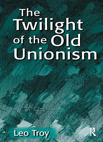 The Twilight of the Old Unionism (Issues in Work & Human Resources)