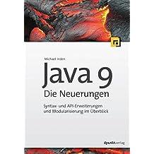 Java 9 – Die Neuerungen: Syntax- und API-Erweiterungen und Modularisierung im Überblick