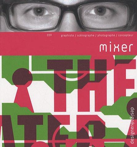 Mixer: Graphiste, Scenographe, Photographe, Concepteur (Design & Designer) par Melchior Imboden