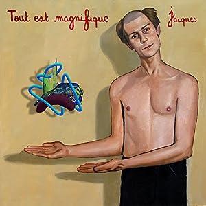 vignette de 'Tout est magnifique (Jacques)'