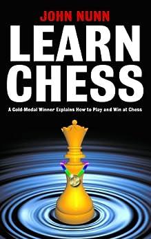 Learn Chess (English Edition) von [Nunn, John]