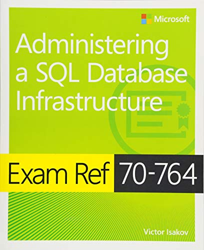 Exam Ref 70-764 Administering a SQL Database Infrastructure por Victor Isakov