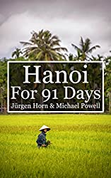Hanoi For 91 Days (English Edition)