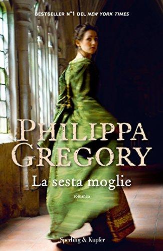 La sesta moglie di [Gregory, Philippa]