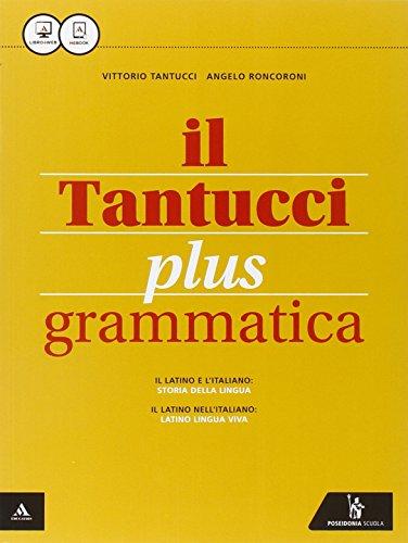 Il Tantucci plus. Grammatica-Laboratorio 1. Per i Licei. Con e-book. Con espansione online