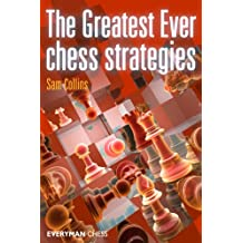 The Greatest Ever Chess Strategies