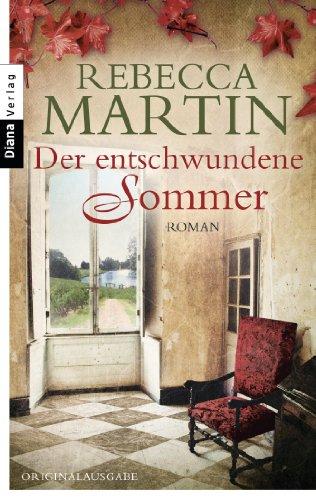 Buchseite und Rezensionen zu 'Der entschwundene Sommer: Roman' von Rebecca Martin