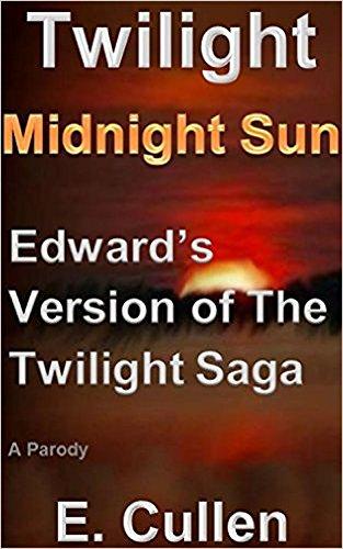 Twilight Midnight Sun: Edward's Version of The Twilight Saga (A Parody) (English Edition)