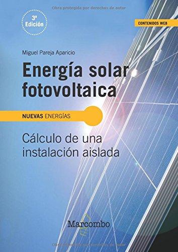 ¿Qué es una instalación fotovoltaica aislada? ¿Qué se necesita en una instalación fotovoltaica? ¿Cuántos módulos fotovoltaicos se necesitan? ¿Por qué se colocan de lado los módulos fotovoltaicos?, etc. Todo esto es lo que encontrará en esta obra: la ...