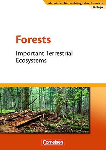 Materialien für den bilingualen Unterricht - CLIL-Modules: Biologie: Ab 8. Schuljahr - Forests - Important Terrestrial Ecosystems: Textheft