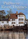 Pubs of the River Thames: From the Cotswolds to the East End by Mark Turner (March 19,2005)