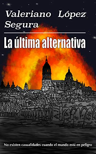 La última alternativa por Valeriano López Segura