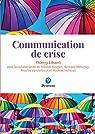 Communication de crise par Thierry Libaert;Nicolas Baygert;Bernard Motulsky;Nicolas Vanderbiest;Mathias Vicherat