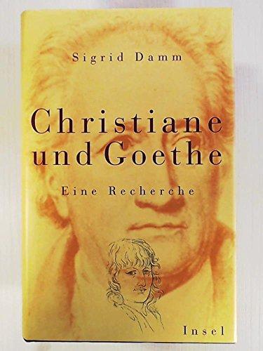 Christiane und Goethe. Eine Recherche