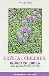Crystal Children, Indigo Children and Adults of the Future