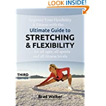 Ultimate Guide to Stretching & Flexibility