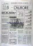 AURORE (L') [No 10394] du 15/02/1978 - PROCHE-ORIENT - CARTER DOSE SES LIVRAISONS D'AVIONS A ISRAEL ET A L'EGYPTE - QUI VA PAYER - LES SOCIALISTES MISENT SUR L'IMPOT ET AUSSI SUR L'EMPRUNT - CEYRAC A ETE RECONDUIT A L'UNANIMITE A LA PRESIDENCE DU CNPF POUR ASSURER L'APRES-MARS - BOUSSAC - INQUIETUDES POUR 4000 EMPLOIS DANS LES VOSGES - LES SPORTS - FOOT...