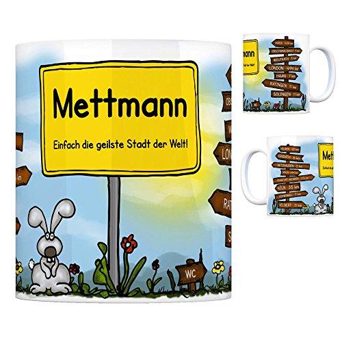Mettmann - Einfach die geilste Stadt der Welt Kaffeebecher Tasse Kaffeetasse Becher mug Teetasse Büro Stadt-Tasse Städte-Kaffeetasse Lokalpatriotismus Spruch kw Köln Paris Hilden Erkrath London