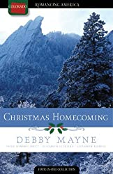 Christmas Homecoming: Silver Bells/The First Noelle/I'll Be Home for Christmas/O Christmas Tree (Romancing America: Colorado) by Debby Mayne (2009-09-01)