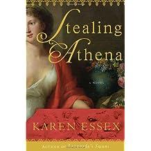 Stealing Athena by Karen Essex (2008-06-17)