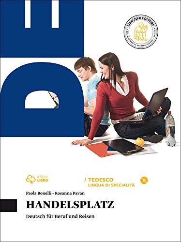 Handelsplatz. Per le Scuole superiori. Con CD Audio formato MP3. Con e-book. Con espansione online
