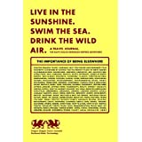 Live in the Sunshine. Swim the Sea. Drink the Wild Air. A Travel Journal.: For Ralph Waldo Emmerson Inspired Adventures
