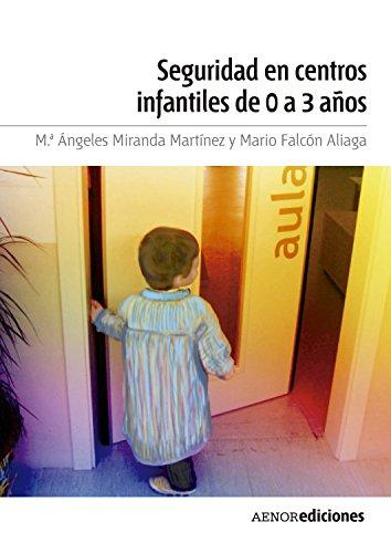 Seguridad en centros infantiles de 0 a 3 años por M.ª Ángeles Miranda Martínez