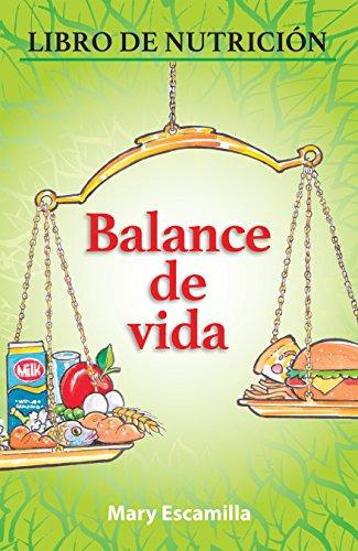 Balance De Vida: Libro De Nutrición por Mary Escamilla