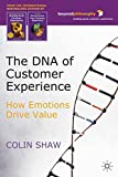 The DNA of Customer Experience: How EmotionsDrive Value