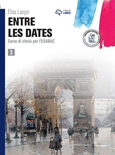 Entre les dates. Per le Scuole superiori. Con e-book. Con espansione online: 3