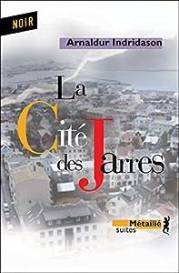 vignette de 'La cité des Jarres (Arnaldur Indriðason)'