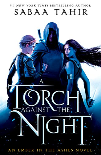 A Torch Against the Night (An Ember In The Ashes Book 2) (English Edition) -